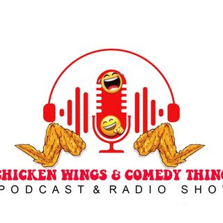 Chicken Wings and Comedy Things