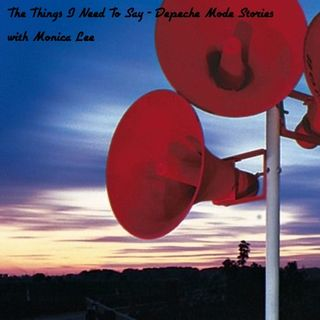 The Things I Need To Say -Depeche Mode Stories