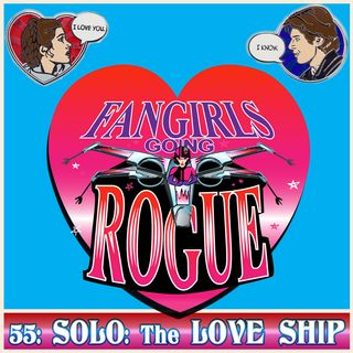 #55: SOLO - The Love Ship