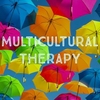 Multicultural Therapy (Rerun)