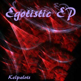 Episode 13 - Kelpalots' Show - Egotistic Album Mix