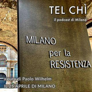 Puntata 35: Milano libera tutti, due storie dal 25 aprile