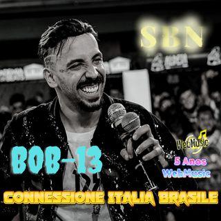BOB-13 NA CONEXAO ITALIA BRASIL