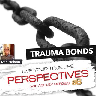 What is a Trauma Bond?  [Ep. 674]
