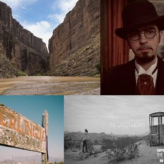 Ep. 373 - Big Bend and the Ghost Lights of Texas