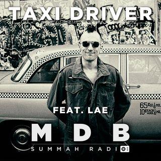 "MDB Summah Radio | Ep. 24 ""Taxi Driver feat. Lae"""