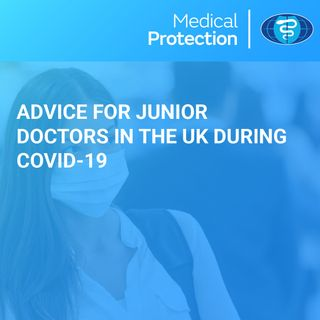 [UK] Advice for Junior Doctors during COVID-19