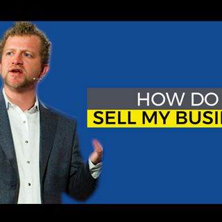 How Do I Sell My Business?