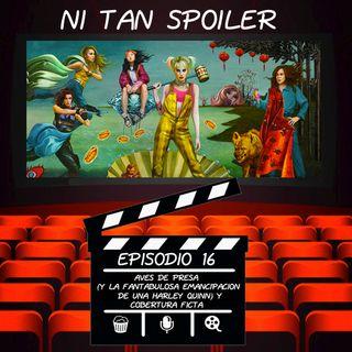 Episodio 16 - Aves de Presa (Y la Fantabulosa emancipación de una Harley Quinn) y Cobertura a FICTA