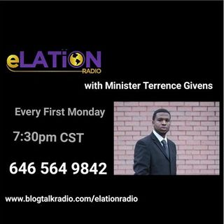 eLATION Radio with Minister Terrence Givens