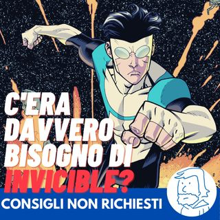 C'era davvero bisogno di Invicible? [la nuova serie supereroistica targata Amazon Prime Video]
