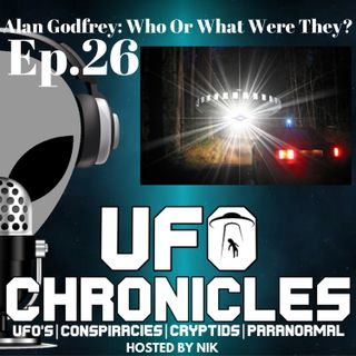 Ep.26 Alan Godfrey: Who or What Were They?