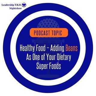 Healthy Food - The Power of Beans (PLUS bonus recipes) | Lakeisha McKnight | Fitness Friday
