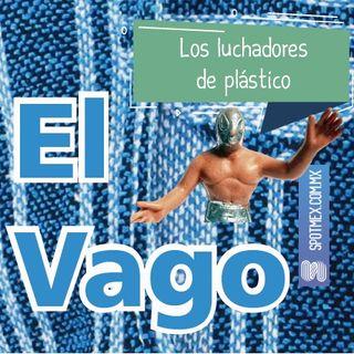 El Vago #6 - Los luchadores de plástico