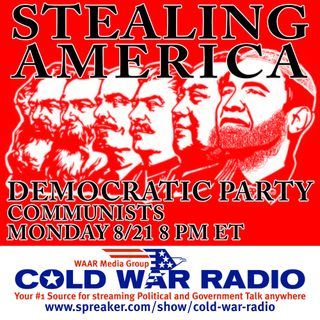 Cold War Radio - CWR#499 Communist Takeover of the Democrat Party