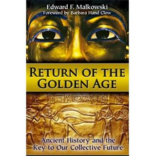 Return of the Golden Age and the Bible with Edward Malkowski