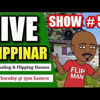 Live Show #53 | Flipping Houses Flippinar: House Flipping With No Cash or Credit 05-10-18
