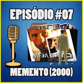 Ep. 007 - Memento (2000) (ft. Davi Fonteles) | Contém Spoilers