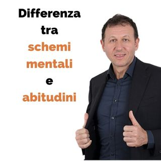 Differenza tra schemi mentali e abitudini