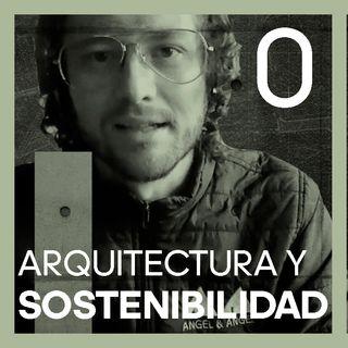 #0 Bienvenidos al podcast Arquitectura y Sostenibilidad
