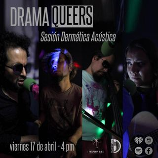 Drama Queers Sesión Dermática Acústica