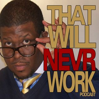 "ThatWillNevrWork ""Be Encouraged"""