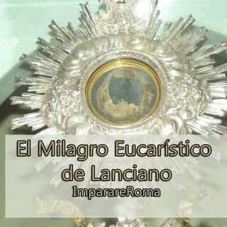 Episodio 13 - Milagro Eucarístico de Lanciano