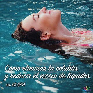 013 - Como eliminar la celulitis y reducir el exceso de líquidos en el spa