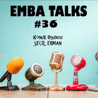 EMBA Talks #36 - Seçil Erman