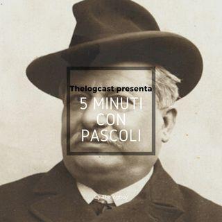 5 minuti con Pascoli