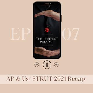 AP & Us/ STRUT 2021 Recap
