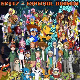 Episódio #47 - Especial Digimon