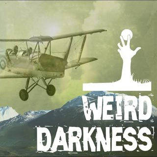 """PLANE FLIES INTO TIME PORTAL"" and 9 More True Paranormal Tales, plus a CreepyPasta! #WeirdDarkness"