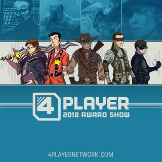 4Player Podcast #586 - The 2018 Award Show (Part 2)