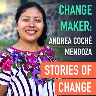 Change Maker: Andrea Coché Mendoza