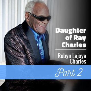 Interview with the Daughter of Ray Charles - Part 2