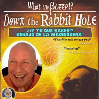 """Taller de película  """"¿¡Y tú qué sabes!? Debajo de la madriguera"""" con David Hoffmeister - Traducidos por Marina Colombo"""