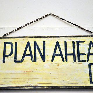 Planning Ahead - Ashraf's Friday Rants