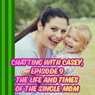 The Life and Times of the Single Mom