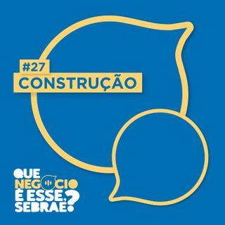 #27: Dicas para empreender com sucesso na construção civil