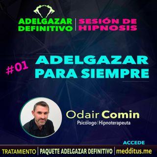 01 | Hipnosis para Adelgazar para Siempre | Adelgazar Definitivo | Odair Comin