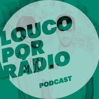 Louco Por Rádio - Ep. 02
