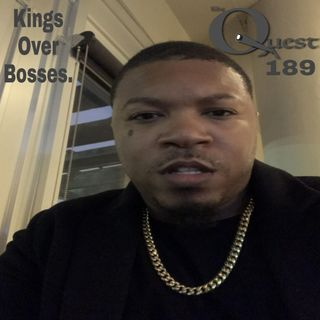 The Quest 189.  Kings Over Bosses
