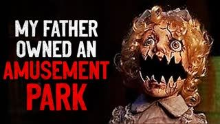 """""""My Father Owned An Amusement Park"""" Creepypasta"""