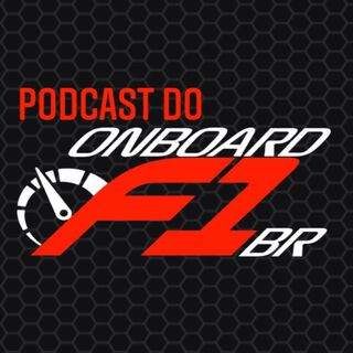 Podcast #1 do Onboardf1br