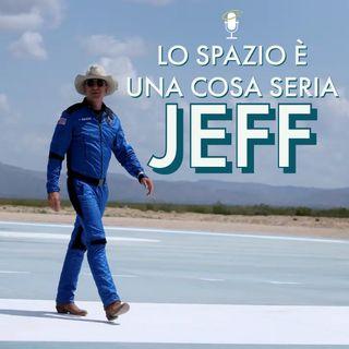 Lo spazio è una cosa seria Jeff!