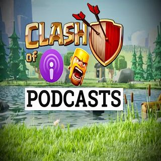 Episode 6 - Clash Of Podcasts - beginners guide to clash of clans