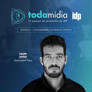 Toda Mídia #07 |  Fotojornalismo em áreas de conflito com Felipe Dana