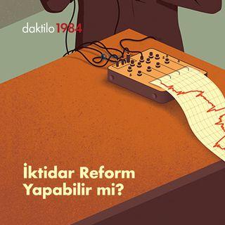 İktidar Reform Yapabilir mi? | Çavuşesku'nun Termometresi #33