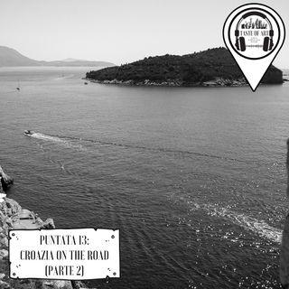 Puntata 13 - Croazia on the road (Parte 2)